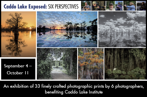 Caddo Lake Exposed: Six Perspectives - Photography exhibiiton at Sun to Moon Gallery, benefiting Caddo Lake Institute