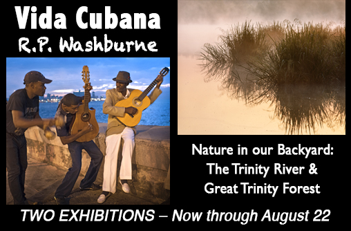 Vida Cubana by R.P. Washburne and Nature in our Bacyard: The Trinity River & Great Trinity Forest - 2 exhibitions at Sun to Moon Gallery