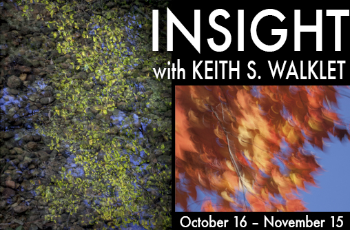 INSIGHT with Keith S. Walklet photography exhibition at Sun to Moon Gallery
