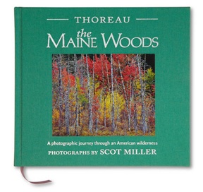 Thoreau, The Maine Woods: A Photographic Journey through an American Wilderness, photographs by Scot Miller