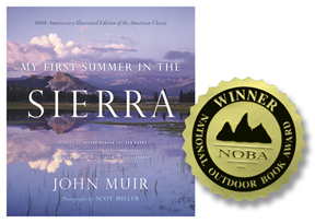My First Summer in the Sierra: 100th Anniversray Illustrated Edition, photos by Scot Miller